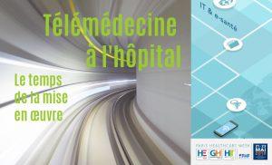 Télémédecine à l'hôpital : le temps de la mise en œuvre