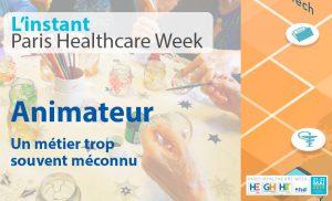 L'instant Paris Healthcare Week : Animation et bien-être des résidents