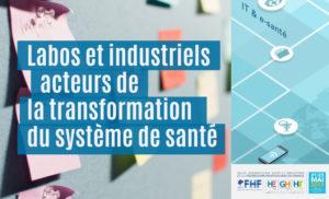 Labos et industriels au cœur de la transformation du système de santé