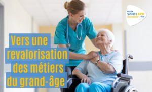 Métiers Grand Age Aidant SANTEXPO 2020 attractivité Ehpad Aidant soignant une personne âgée